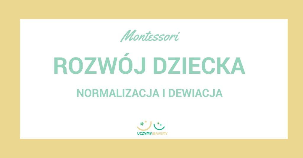 Normalizacja i dewiacja - Montessori