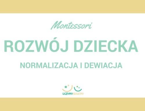 Montessori – rozwój dziecka – normalizacja i dewiacja