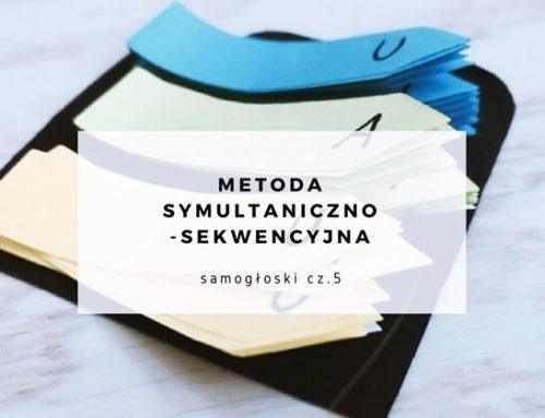 Samogłoski – nazywanie – samodzielne czytanie. Metoda symultaniczno-sekwencyjna. Część 5.