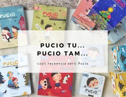 Pucio tu… Pucio tam – czyli recenzja serii Pucio
