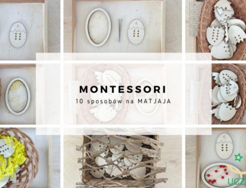 Montessori – 10 sposobów na MATJAJA